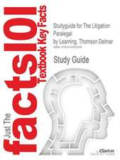 Studyguide for the Litigation Paralegal by Learning, Thomson Delmar, ISBN 9781418016043