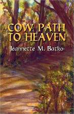 Cow Path to Heaven