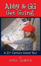 Abby and Gg Get Going a 21st Century Grand Tour
