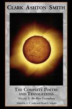 The Complete Poetry and Translations Volume 1:  The Abyss Triumphant