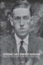 Lovecraft and a World in Transition:  Collected Essays on H. P. Lovecraft