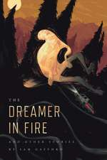 The Dreamer in Fire and Other Stories