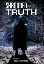 Shrouded by the Truth