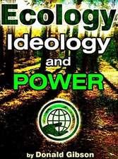 Ecology, Ideology & Power