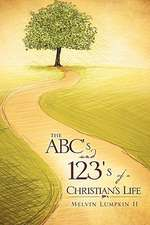 The ABC's and 123's of a Christian's Life
