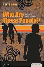 Who Are These People?:  Coping with Family Dynamics