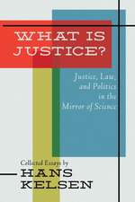 What Is Justice? Justice, Law and Politics in the Mirror of Science
