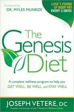 The Genesis Diet:  A Complete Wellness Program to Help You Get Well, Be Well, and Stay Well