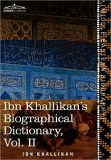 Ibn Khallikan's Biographical Dictionary, Vol. II (in 4 Volumes)