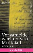 Verzamelde Werken Van Multatuli (in 10 Delen) - Deel VII - Ideen - Vijfde Bundel