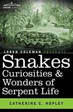 Snakes Curiosities & Wonders of Serpent Life