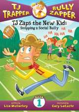 TJ Zaps the New Kid:  Stopping a Social Bully
