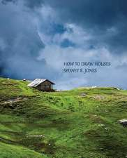 How to Draw Houses (Reprint Edition)