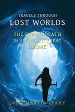 Travels Through Lost Worlds:  The Living Death / In Amundsen's Tent / Drome