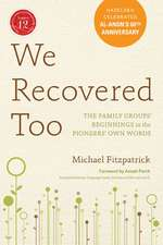We Recovered Too: The Family Groups' Beginnings in the Pioneers' Own Words