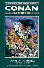 The Chronicles Of Conan Volume 31: Empire Of The Undead And Other Stories