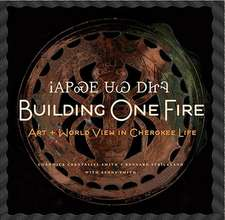 Building One Fire:  Art + World View in Cherokee Life