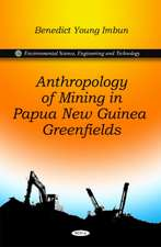 Anthropology of Mining in Papua New Guinea Greenfields