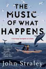 The Music Of What Happens: A Cecil Younger Investigation #3