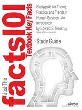 Studyguide for Theory, Practice, and Trends in Human Services