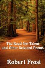 The Road Not Taken and Other Selected Poems:  Candide, Zadig and Seventeen Plays