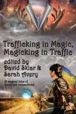Trafficking in Magic, Magicking in Traffic