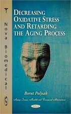 Decreasing Oxidative Stress & Retarding the Aging Process
