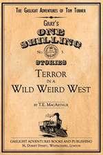Terror in a Wild Weird West:  A Novella