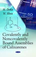 Covalently & Noncovalently Bound Assemblies of Calixarenes
