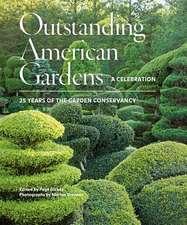 Outstanding American Gardens:  25 Years of the Garden Conservancy