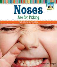 Noses Are for Picking:  The Sense of Smell