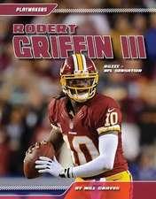 Robert Griffin III:  NFL Sensation