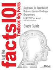 Studyguide for Essentials of Business Law and the Legal Environment by Mann, Richard A., ISBN 9780324303957