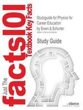 Studyguide for Physics for Career Education by Schurter, Ewen &, ISBN 9780130406538