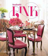 House Beautiful Pink:  A Man's Ultimate Guide to Life and Style