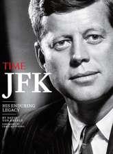 TIME JFK: His Enduring Legacy
