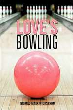Love's Bowling