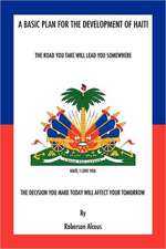 A Basic Plan for the Development of Haiti:  The Last Great Paradigm Shift
