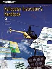 Helicopter Instructor's Handbook Ebundle: Faa-H-8083-4