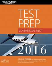Commercial Pilot Test Prep 2016 Book and Tutorial Software Bundle: Study & Prepare: Pass your test and know what is essential to become a safe, competent pilot — from the most trusted source in aviation training