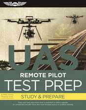Remote Pilot Test Prep — UAS (eBundle Edition): Study & Prepare: Pass your test and know what is essential to safely operate an unmanned aircraft – from the most trusted source in aviation training