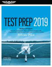 Private Pilot Test Prep 2019: Study & Prepare: Pass Your Test and Know What Is Essential to Become a Safe, Competent Pilot from the Most Trusted Sou