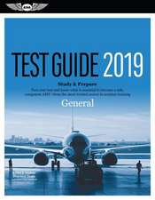 General Test Guide 2019: Pass Your Test and Know What Is Essential to Become a Safe, Competent Amt from the Most Trusted Source in Aviation Tra