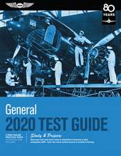 General Test Guide 2020: Pass Your Test and Know What Is Essential to Become a Safe, Competent Amt from the Most Trusted Source in Aviation Tra