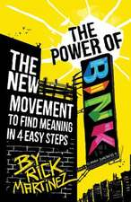 The Power of Bink:  The New Movement to Find Meaning in 4 Easy Steps
