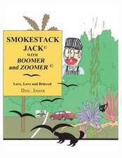 Smokestack Jack with Boomer and Zoomer