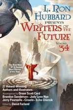 Writers of the Future Volume 34: The Best New Sci Fi and Fantasy Short Stories of the Year