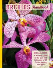 Orchids Handbook:  A Practical Guide to the Care and Cultivation to 35 Orchid Species and Types