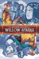 Altered History of Willow Sparks