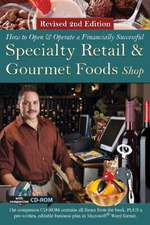 How to Open a Financially Successful Specialty Retail & Gourmet Foods Shop: Revised 2nd Edition